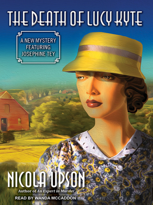 Title details for The Death of Lucy Kyte by Nicola Upson - Available