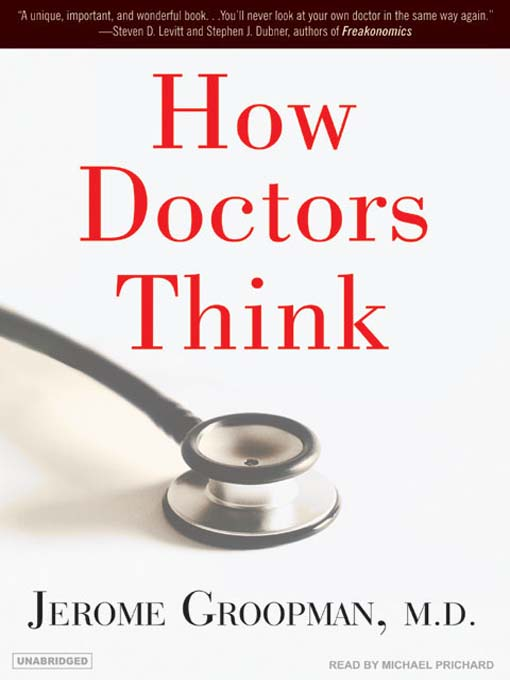 Title details for How Doctors Think by Jerome Groopman, M.D. - Available