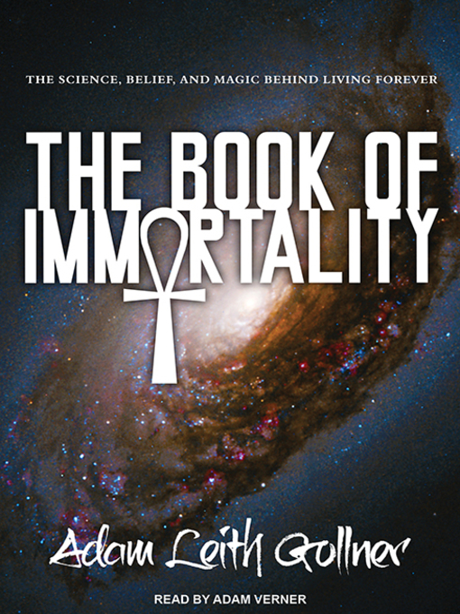 Title details for The Book of Immortality by Adam Leith Gollner - Available