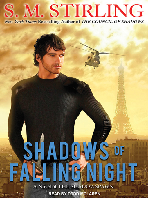 Title details for Shadows of Falling Night--A Novel of the Shadowspawn by S. M. Stirling - Available