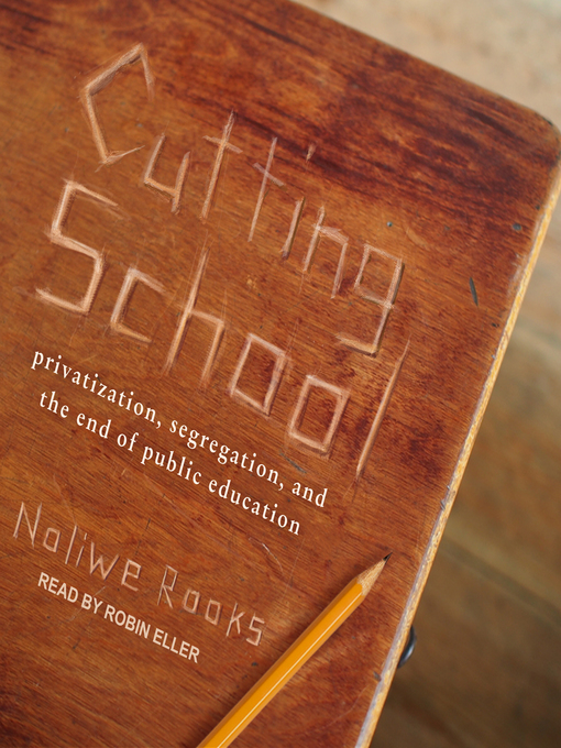 Title details for Cutting School by Noliwe Rooks - Available