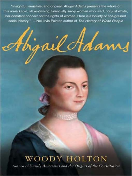 Title details for Abigail Adams by Woody Holton - Wait list
