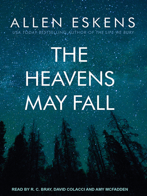Title details for The Heavens May Fall by Allen Eskens - Available