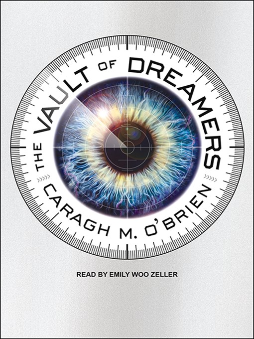 Title details for The Vault of Dreamers by Caragh M. O'Brien - Available