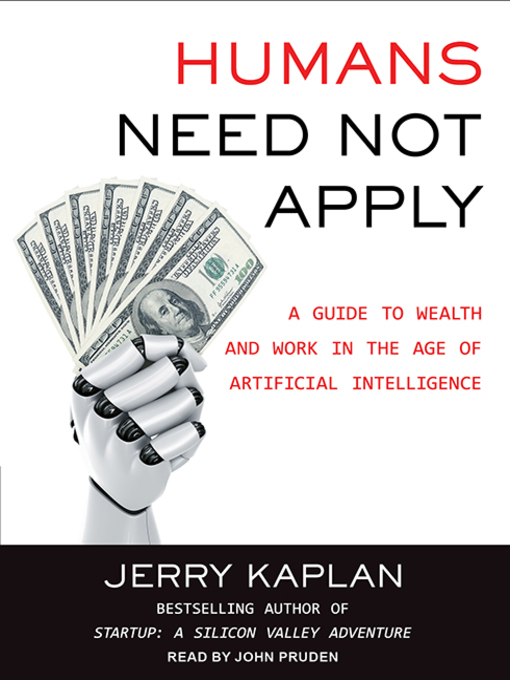 Title details for Humans Need Not Apply by Jerry Kaplan - Wait list