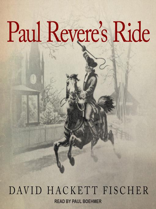 Title details for Paul Revere's Ride by David Hackett Fischer - Wait list