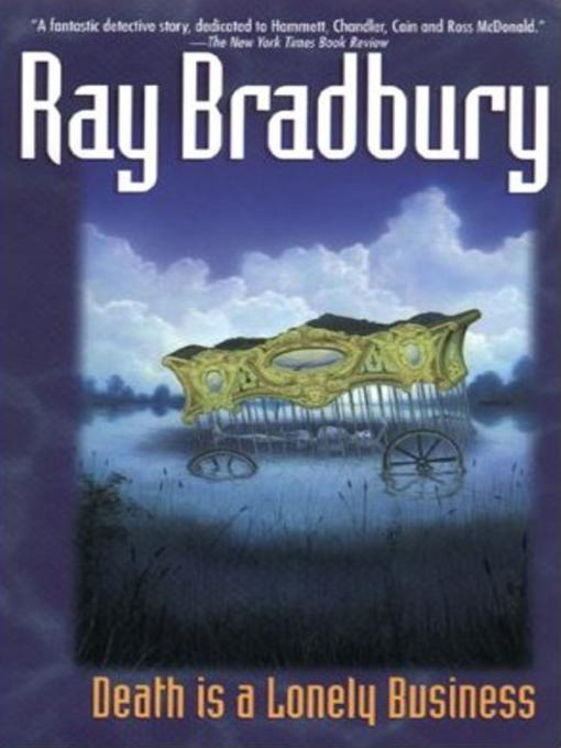 Title details for Death Is a Lonely Business by Ray Bradbury - Available