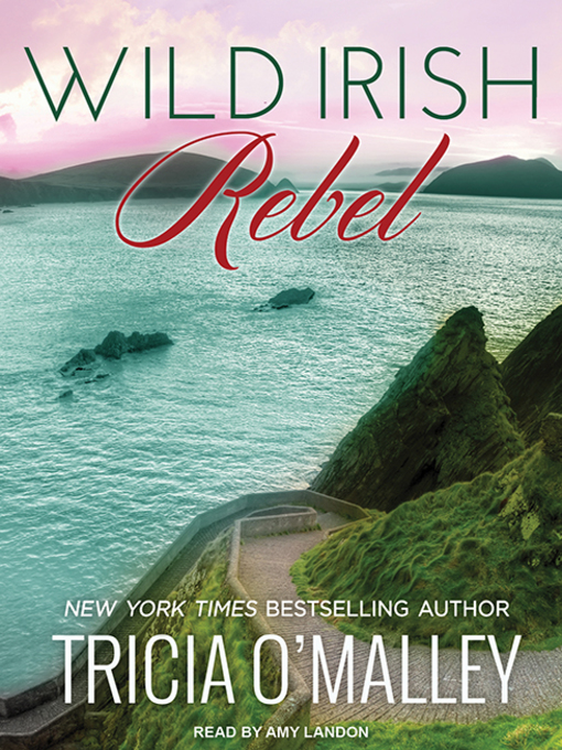Title details for Wild Irish Rebel by Tricia O'Malley - Available