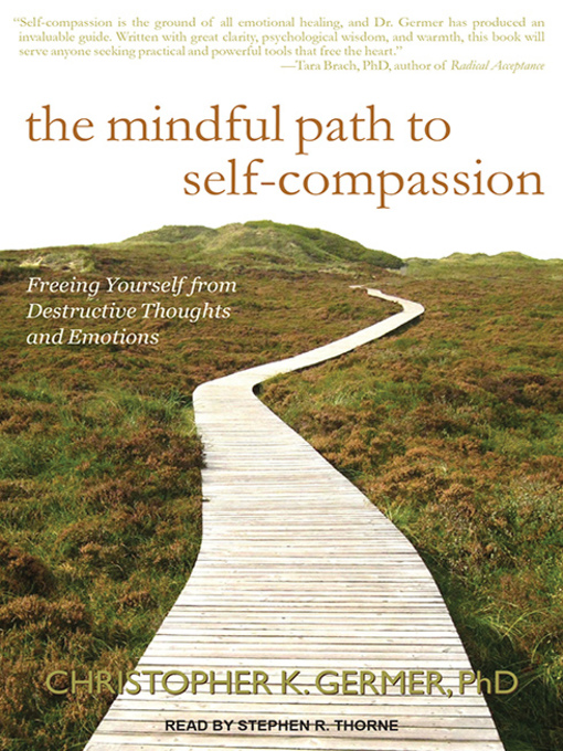 Title details for The Mindful Path to Self-Compassion by Christopher K. Germer - Wait list