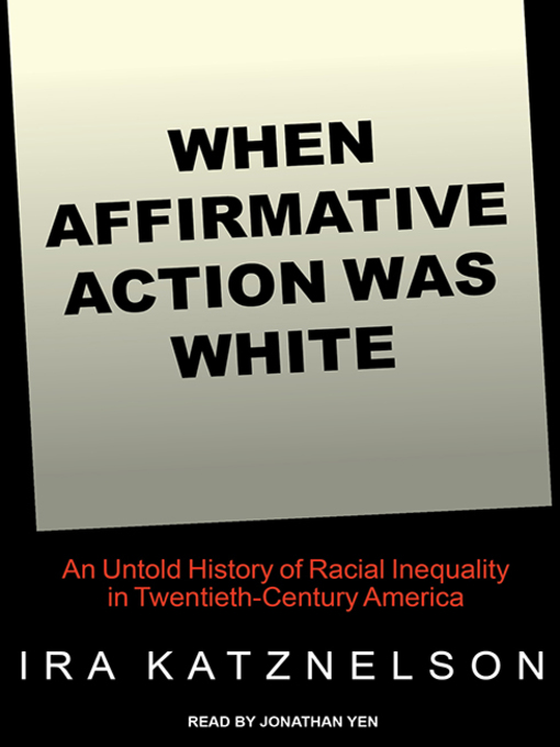 Title details for When Affirmative Action Was White by Ira Katznelson - Wait list