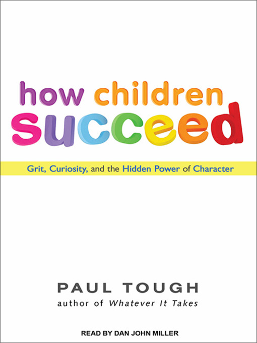 Title details for How Children Succeed by Paul Tough - Available