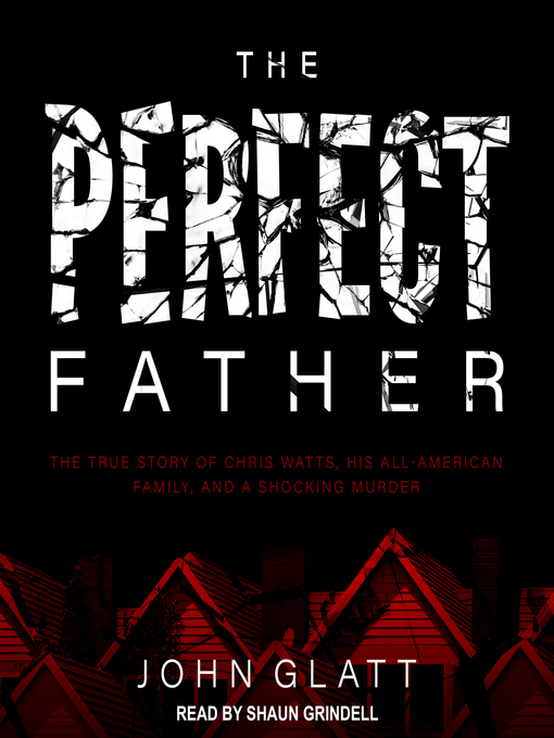 Title details for The Perfect Father by John Glatt - Available