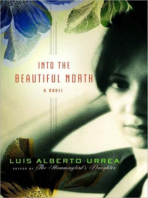Title details for Into the Beautiful North by Luis Alberto Urrea - Wait list
