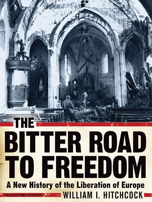 Title details for The Bitter Road to Freedom by William I. Hitchcock - Available