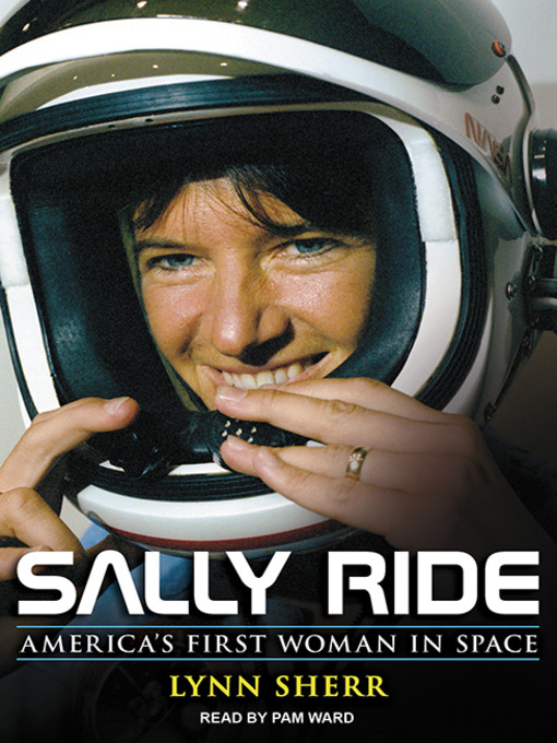 Title details for Sally Ride by Lynn Sherr - Available