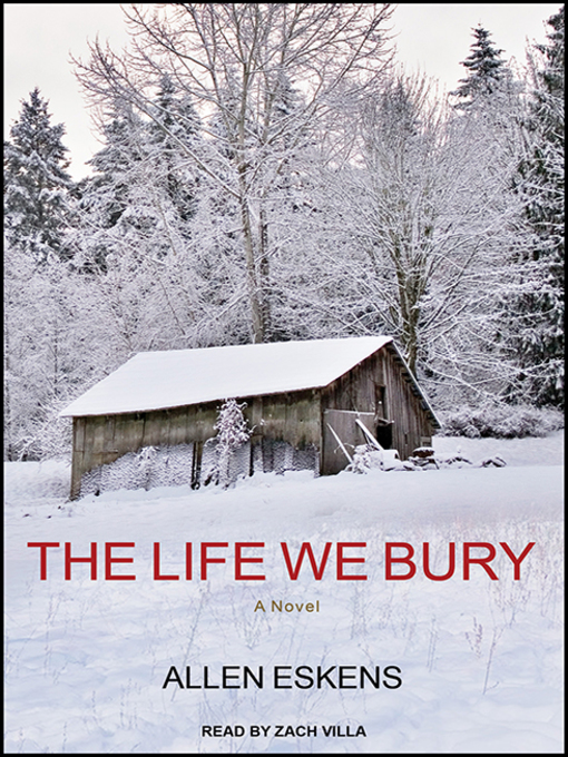 Title details for The Life We Bury by Allen Eskens - Available