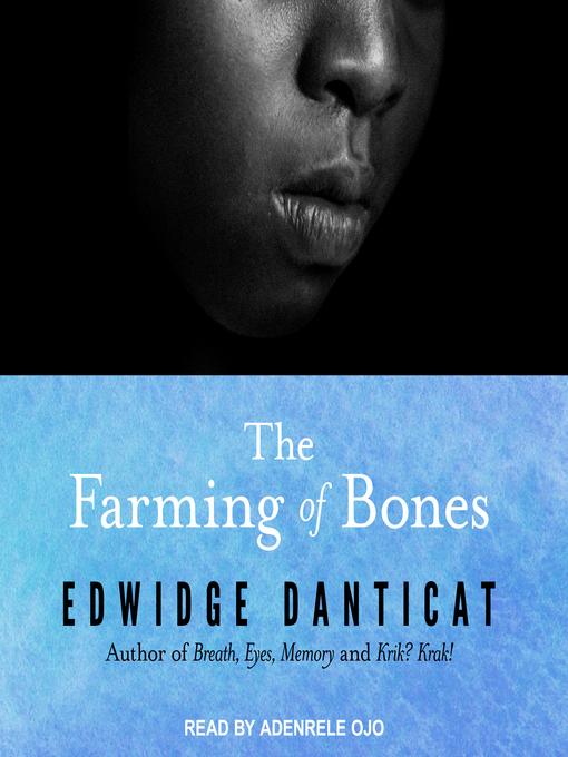 Title details for The Farming of Bones by Edwidge Danticat - Available