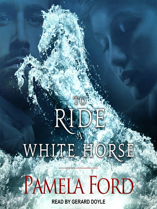 Title details for To Ride a White Horse by Pamela Ford - Available