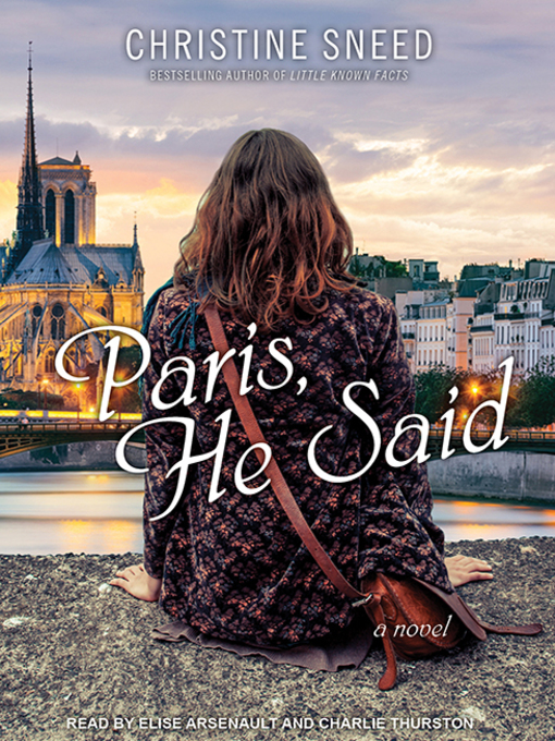 Title details for Paris, He Said by Christine Sneed - Wait list