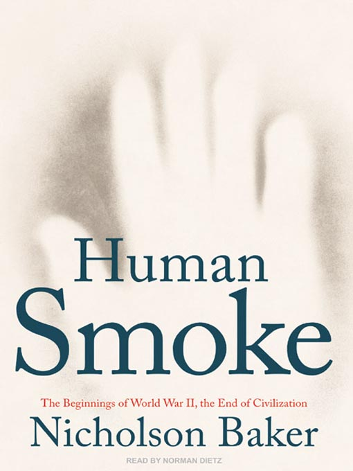 Title details for Human Smoke by Nicholson Baker - Available