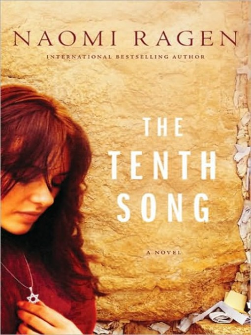 Title details for The Tenth Song by Naomi Ragen - Available