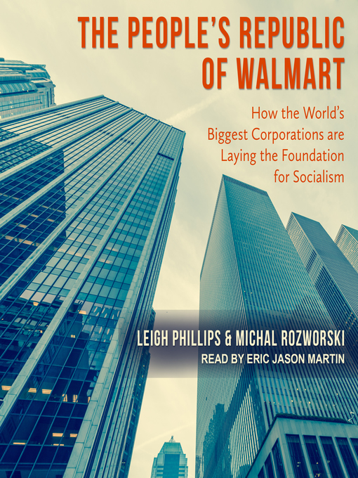 Title details for The People's Republic of Walmart by Leigh Phillips - Available