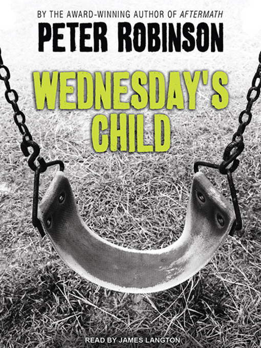 Title details for Wednesday's Child by Peter Robinson - Available