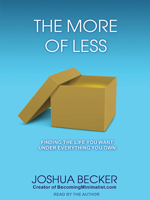 Title details for The More of Less by Joshua Becker - Available