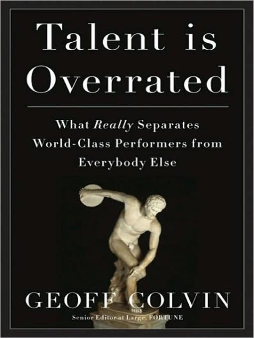 Title details for Talent Is Overrated by Geoff Colvin - Wait list