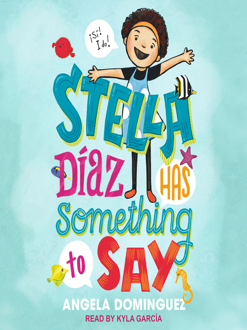 Title details for Stella Diaz Has Something to Say by Angela Dominguez - Available