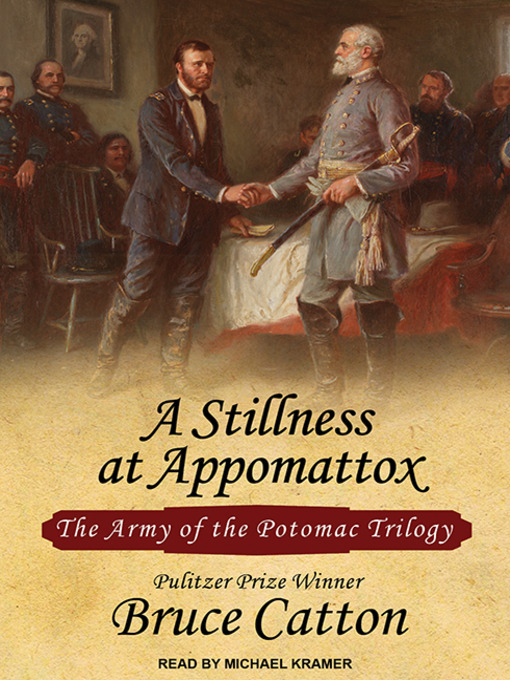 Title details for A Stillness at Appomattox by Bruce Catton - Wait list