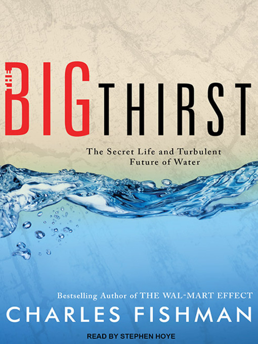 Title details for The Big Thirst by Charles Fishman - Wait list