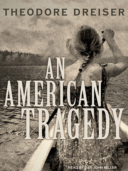 Title details for An American Tragedy by Theodore Dreiser - Available