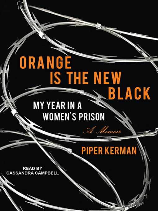 Title details for Orange Is the New Black by Piper Kerman - Wait list