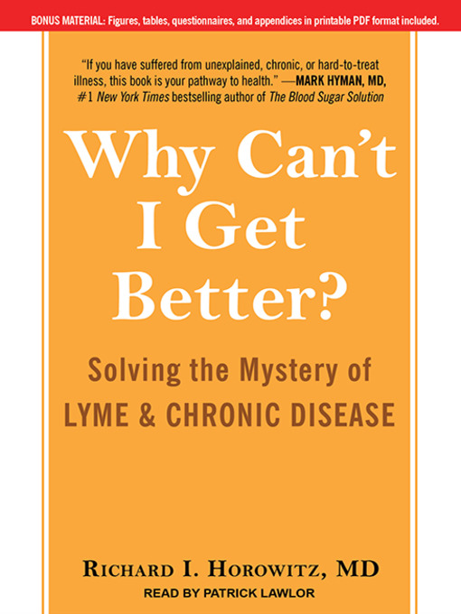 Title details for Why Can't I Get Better? by Richard I. Horowitz, MD - Wait list