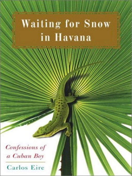 Title details for Waiting for Snow in Havana by Carlos Eire - Wait list