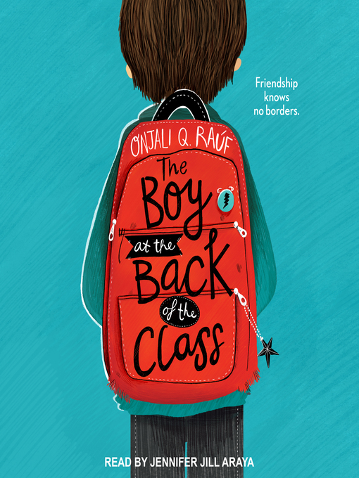 Title details for The Boy at the Back of the Class by Onjali Q. Raúf - Available