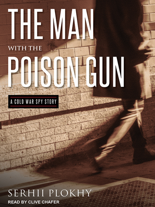 Title details for The Man with the Poison Gun by Serhii Plokhy - Wait list