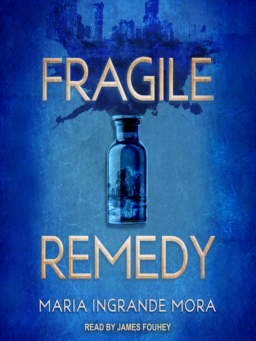 Title details for Fragile Remedy by Maria Ingrande Mora - Wait list