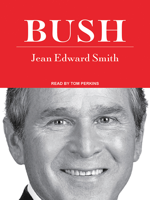 Title details for Bush by Jean Edward Smith - Wait list