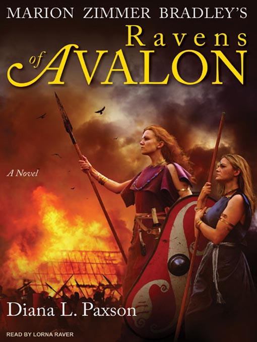 Title details for Marion Zimmer Bradley's Ravens of Avalon--A Novel by Diana L. Paxson - Available
