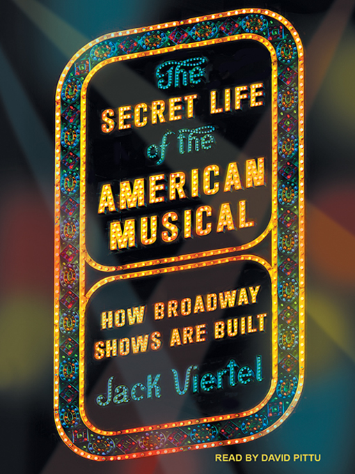 Title details for The Secret Life of the American Musical by Jack Viertel - Available