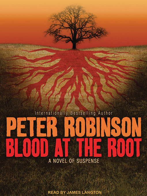 Title details for Blood at the Root by Peter Robinson - Available
