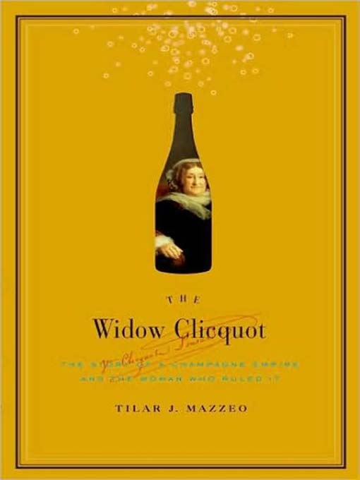 Title details for The Widow Clicquot by Tilar J. Mazzeo - Available