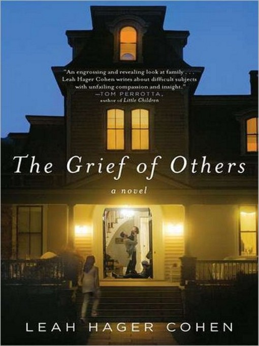 Title details for The Grief of Others by Leah Hager Cohen - Available