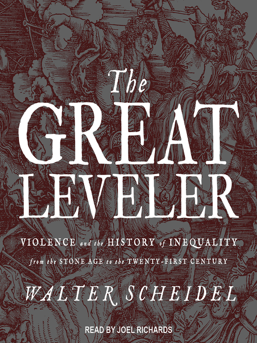 Title details for The Great Leveler by Walter Scheidel - Available