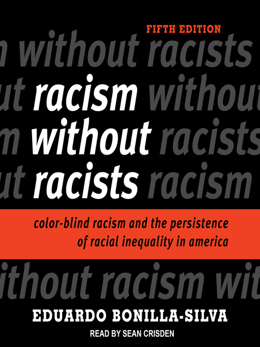 Title details for Racism without Racists by Eduardo Bonilla-Silva - Available