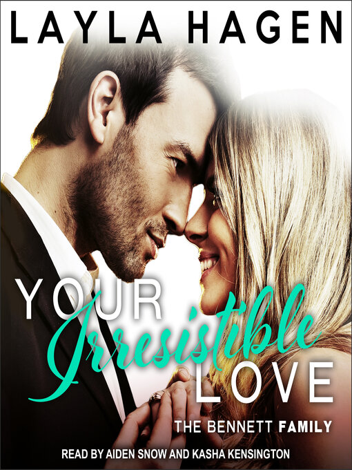 Title details for Your Irresistible Love by Layla Hagen - Available