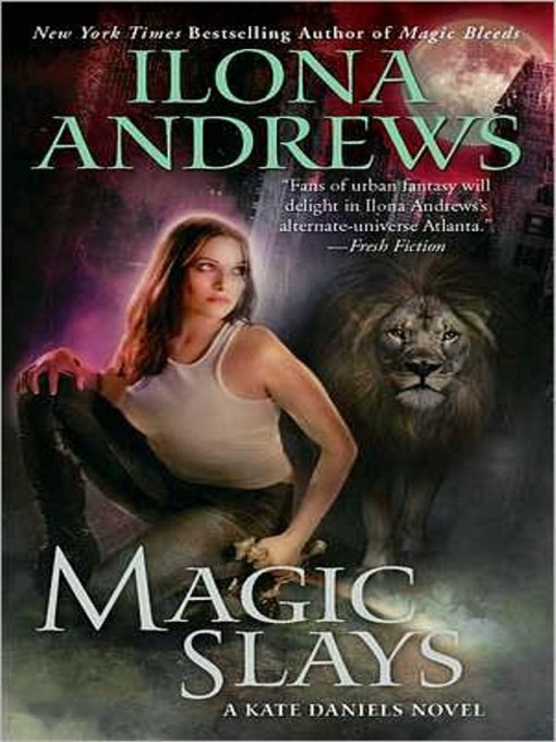 Title details for Magic Slays by Ilona Andrews - Available