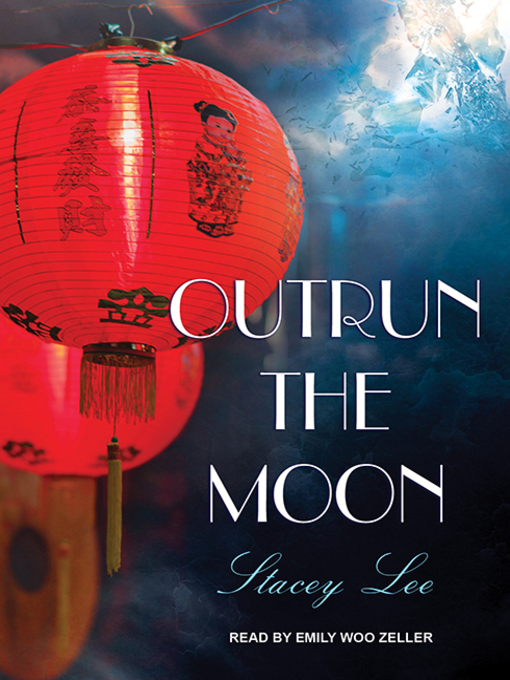 Title details for Outrun the Moon by Stacey Lee - Wait list